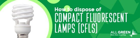 how-to-dispose-of-compact-fluorescent-lamps-image-agr