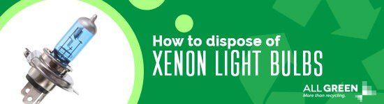 how-to-dispose-of-xenon-light-bulbs-image-agr