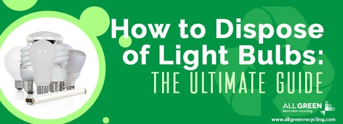 How To Dispose of Light Bulbs On Easy Way